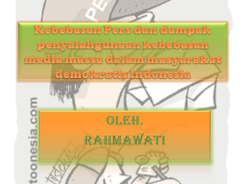 Kebebasan Pers dan dampak penyalahgunaan kebebasan media massa dalam masyarakat demokratis indonesia