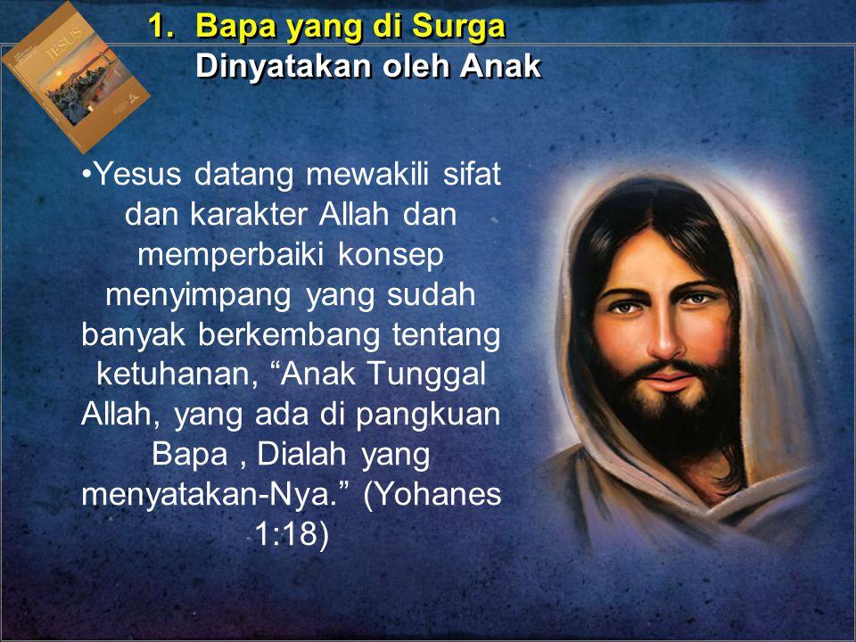 1. Bapa yang di Surga Dinyatakan oleh Anak.