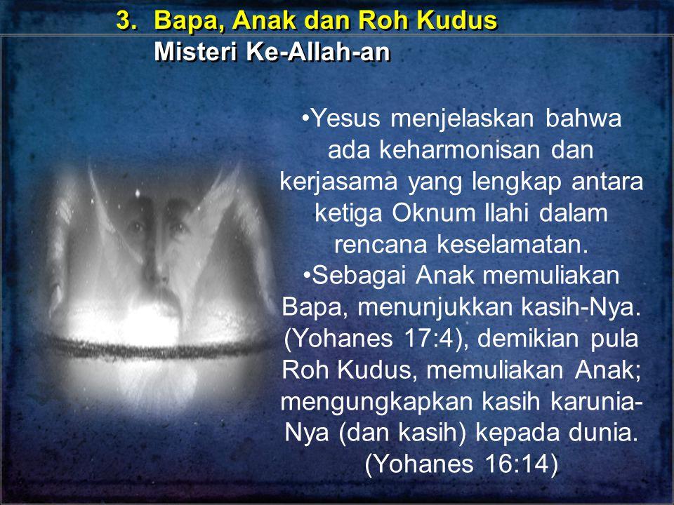 3. Bapa, Anak dan Roh Kudus Misteri Ke-Allah-an.