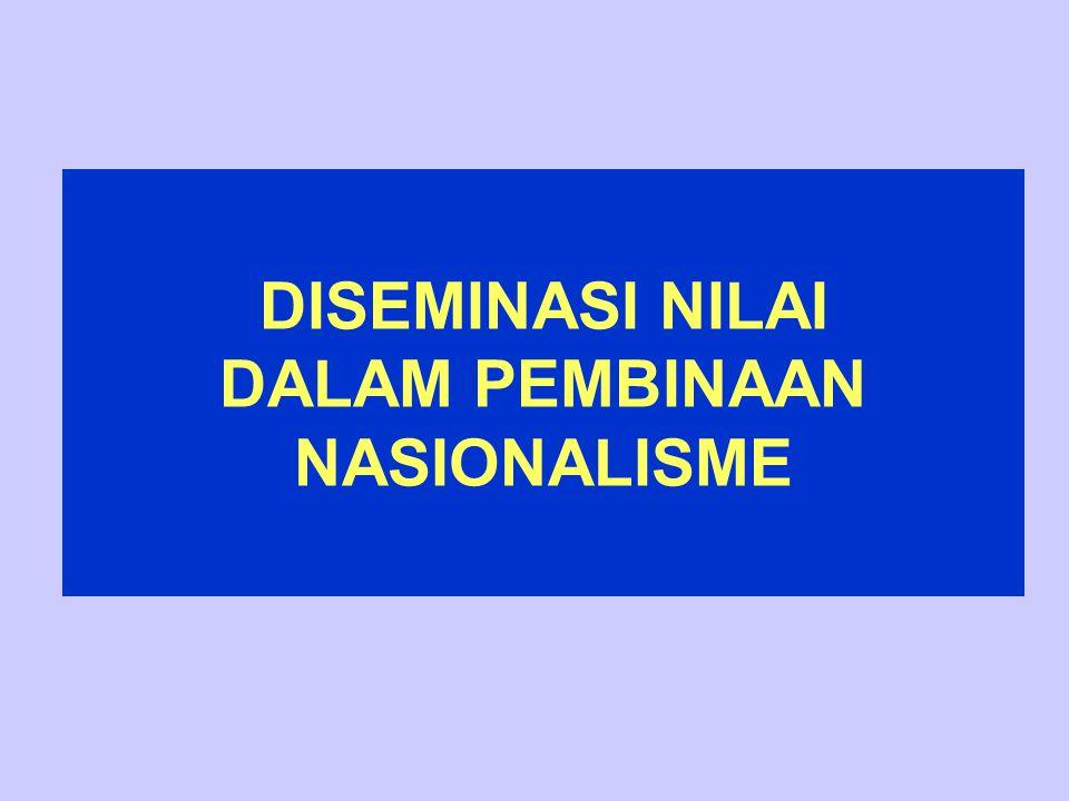 DISEMINASI NILAI DALAM PEMBINAAN NASIONALISME