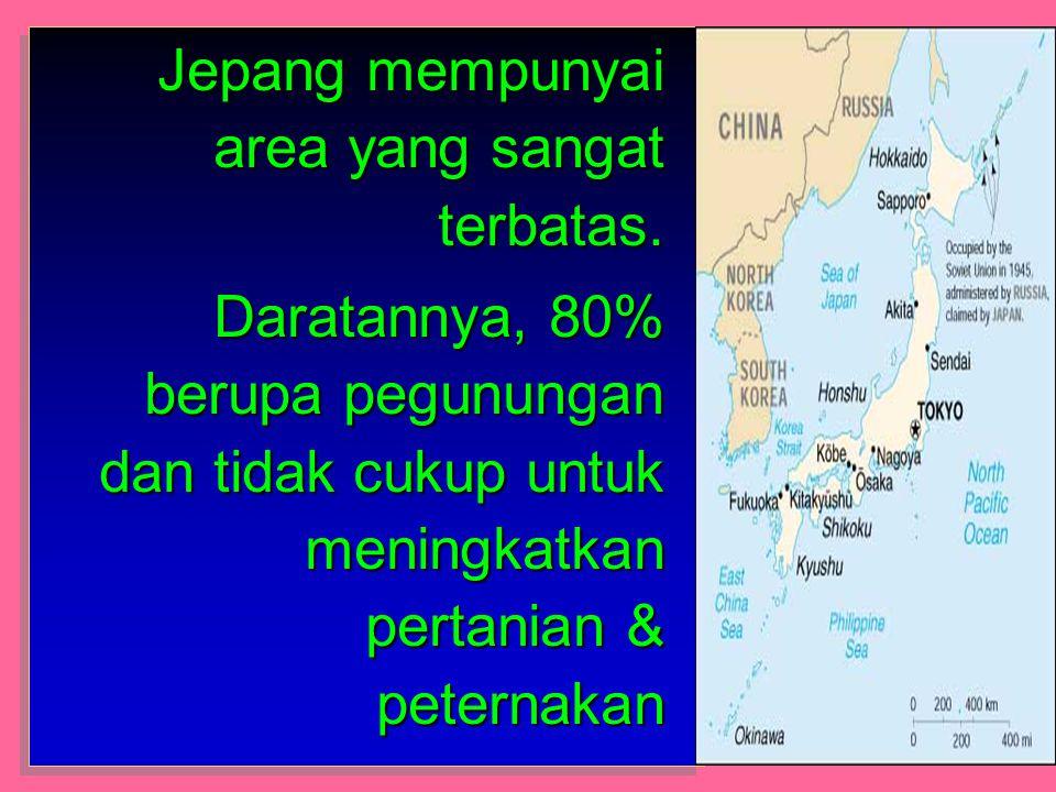 Jepang mempunyai area yang sangat terbatas.