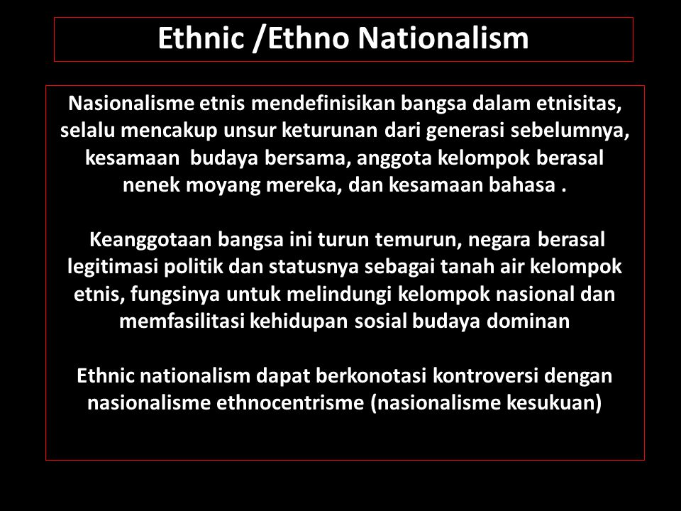 Ethnic /Ethno Nationalism
