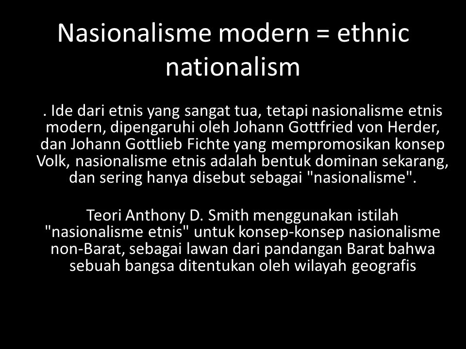 Nasionalisme modern = ethnic nationalism
