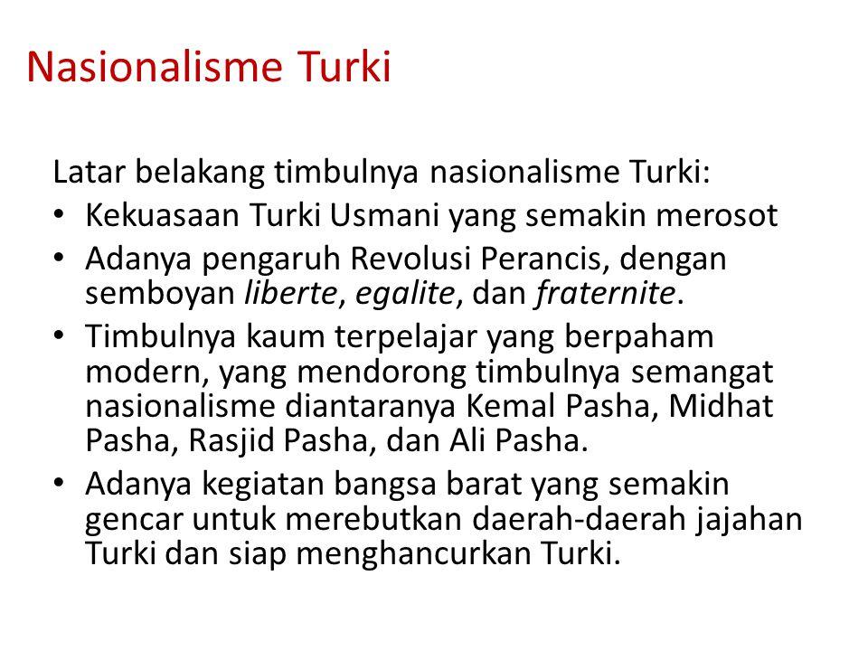 Nasionalisme Turki Latar belakang timbulnya nasionalisme Turki: