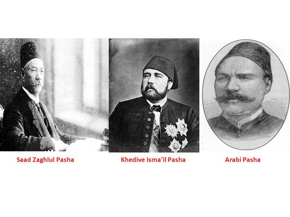 Saad Zaghlul Pasha Khedive Isma il Pasha Arabi Pasha