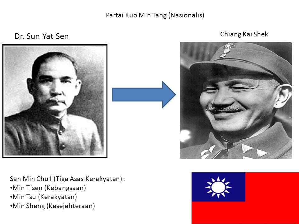 Dr. Sun Yat Sen Partai Kuo Min Tang (Nasionalis) Chiang Kai Shek