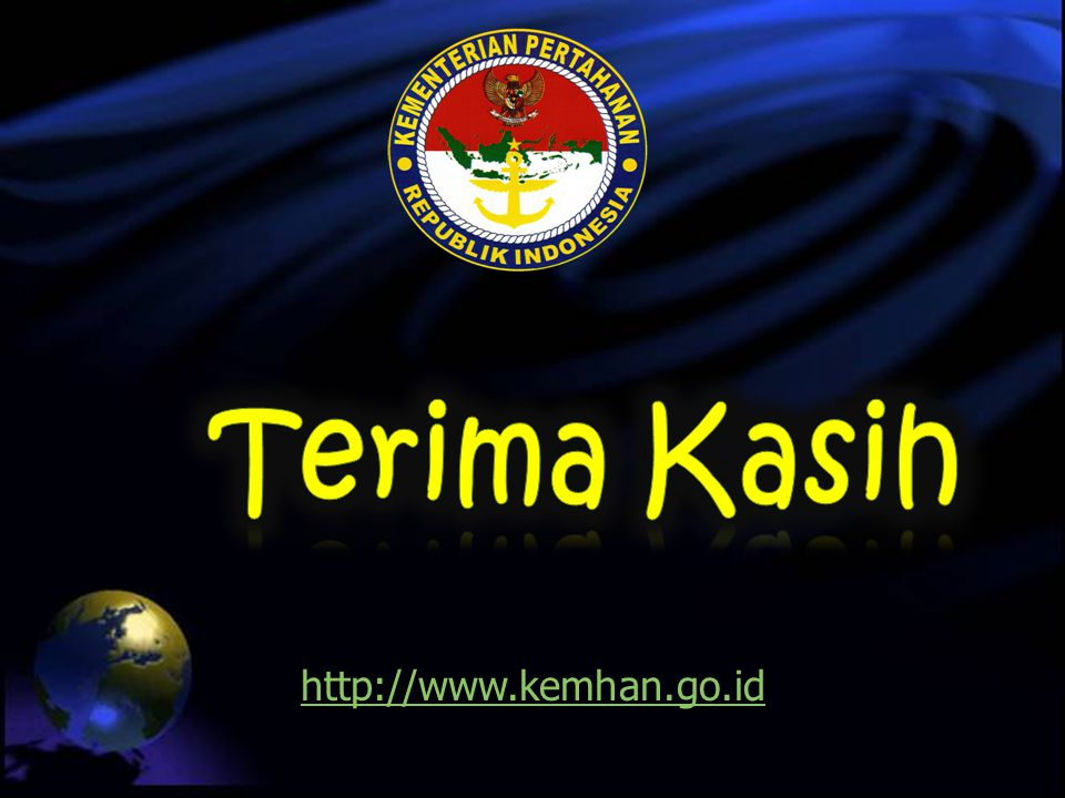 Terima Kasih http://www.kemhan.go.id