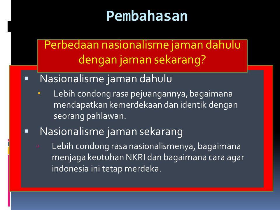 Perbedaan nasionalisme jaman dahulu dengan jaman sekarang