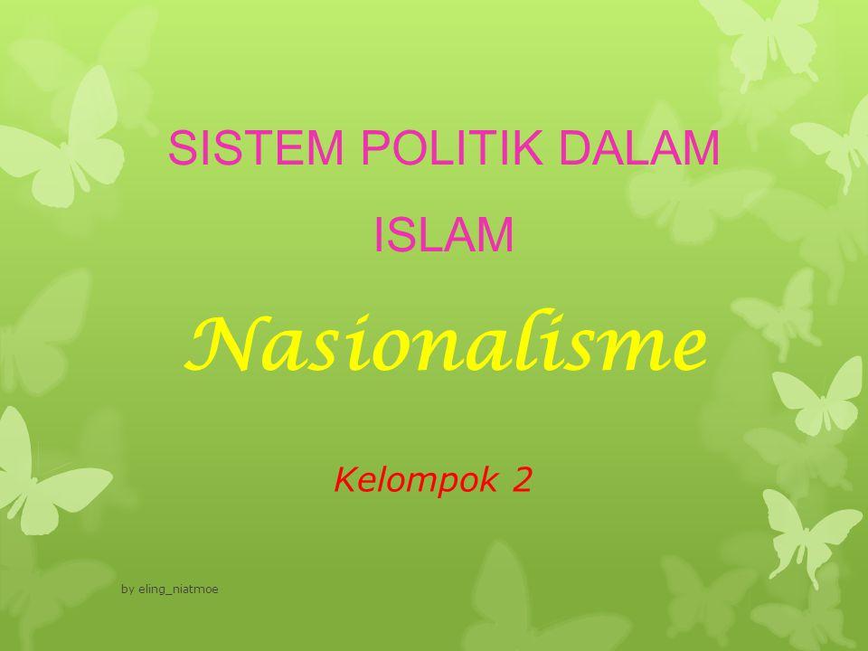 SISTEM POLITIK DALAM ISLAM Nasionalisme