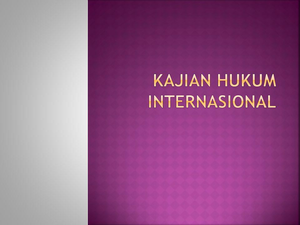 KAJIAN HUKUM INTERNASIONAL