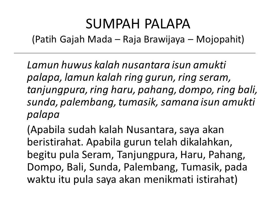 SUMPAH PALAPA (Patih Gajah Mada – Raja Brawijaya – Mojopahit)