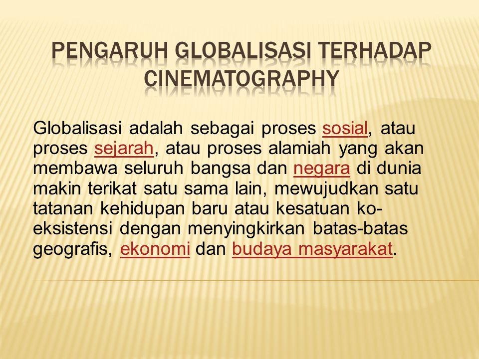 PENGARUH GLOBALISASI TERHADAP Cinematography