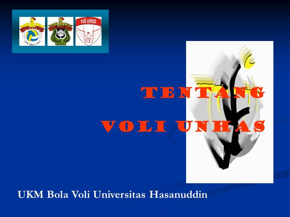 TENTANG VOLI UNHAS UKM Bola Voli Universitas Hasanuddin