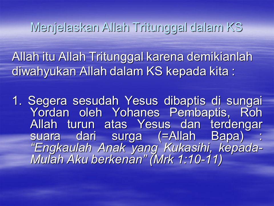 Menjelaskan Allah Tritunggal dalam KS