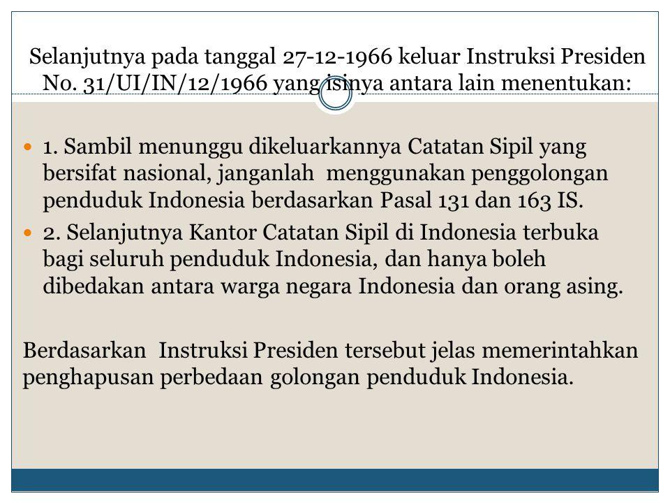 Selanjutnya pada tanggal 27-12-1966 keluar Instruksi Presiden No