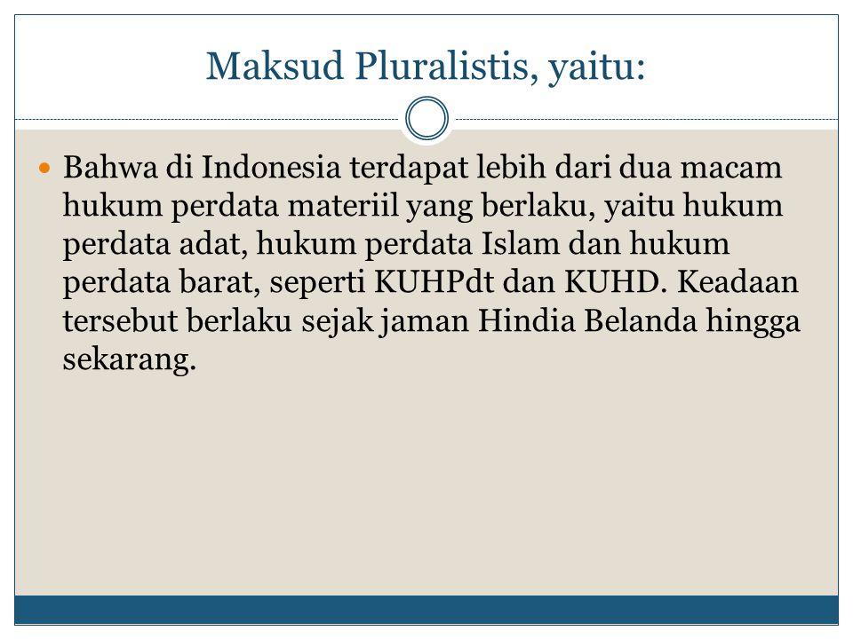 Maksud Pluralistis, yaitu: