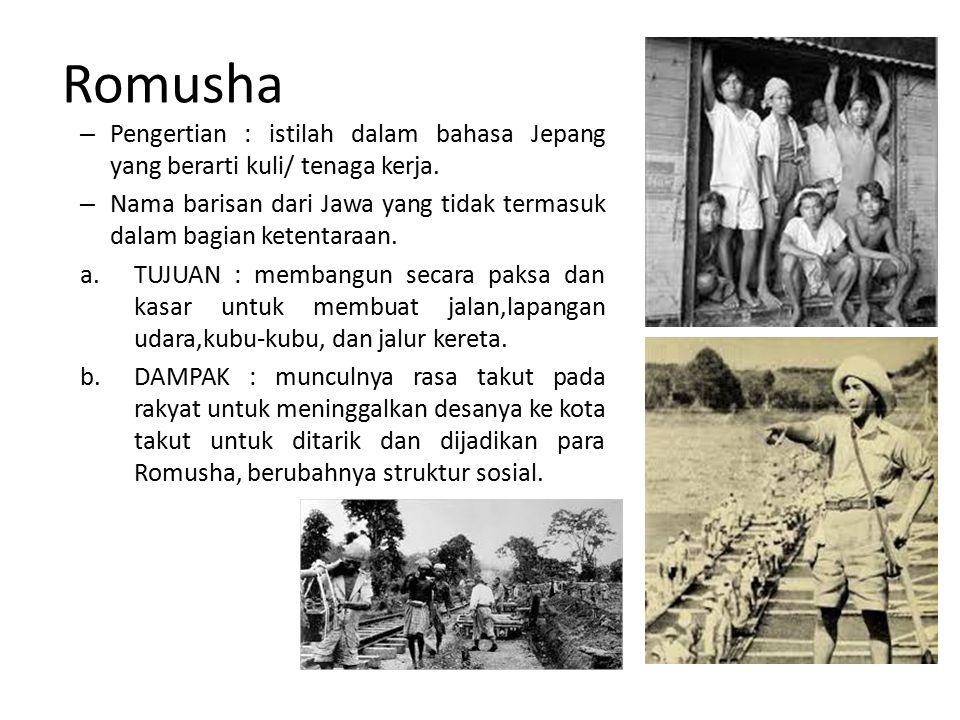 Romusha Pengertian : istilah dalam bahasa Jepang yang berarti kuli/ tenaga kerja.