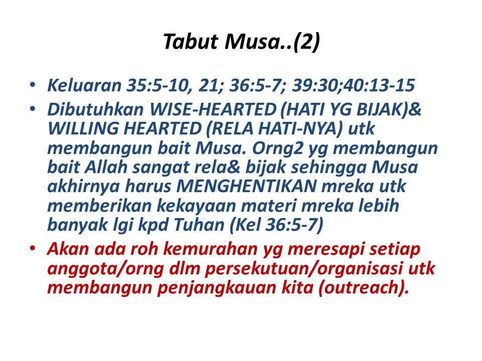 Tabut Musa..(2) Keluaran 35:5-10, 21; 36:5-7; 39:30;40:13-15