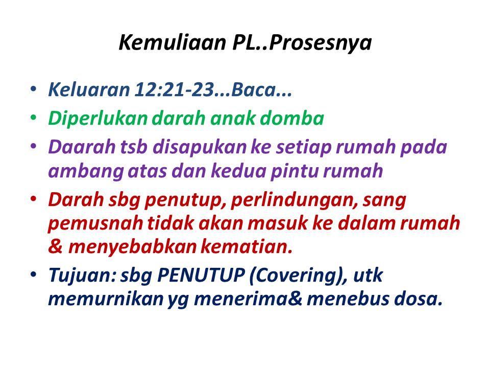 Kemuliaan PL..Prosesnya
