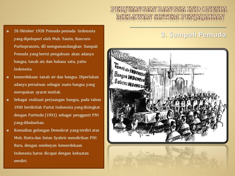 3. Sumpah Pemuda PERJUANGAN BANGSA INDONESIA MELAWAN SISTEM PENJAJAHAN