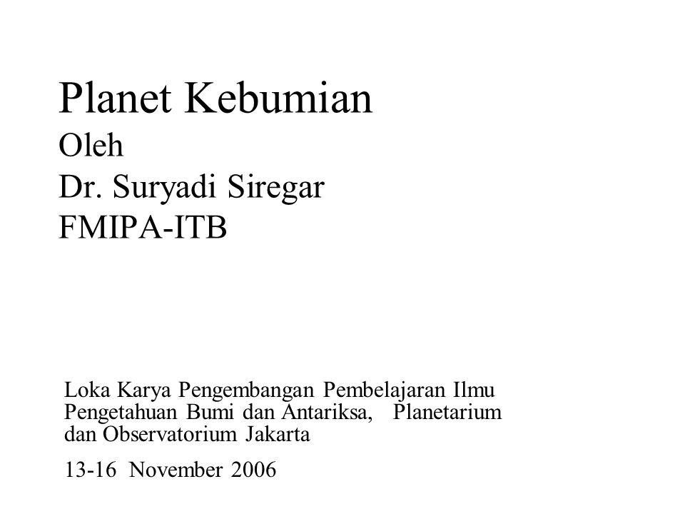 Planet Kebumian Oleh Dr. Suryadi Siregar FMIPA-ITB