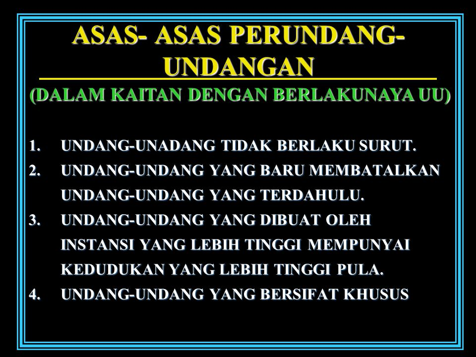 ASAS- ASAS PERUNDANG- UNDANGAN