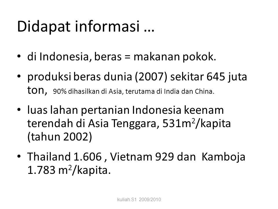 Didapat informasi … di Indonesia, beras = makanan pokok.