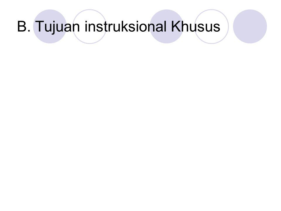 B. Tujuan instruksional Khusus