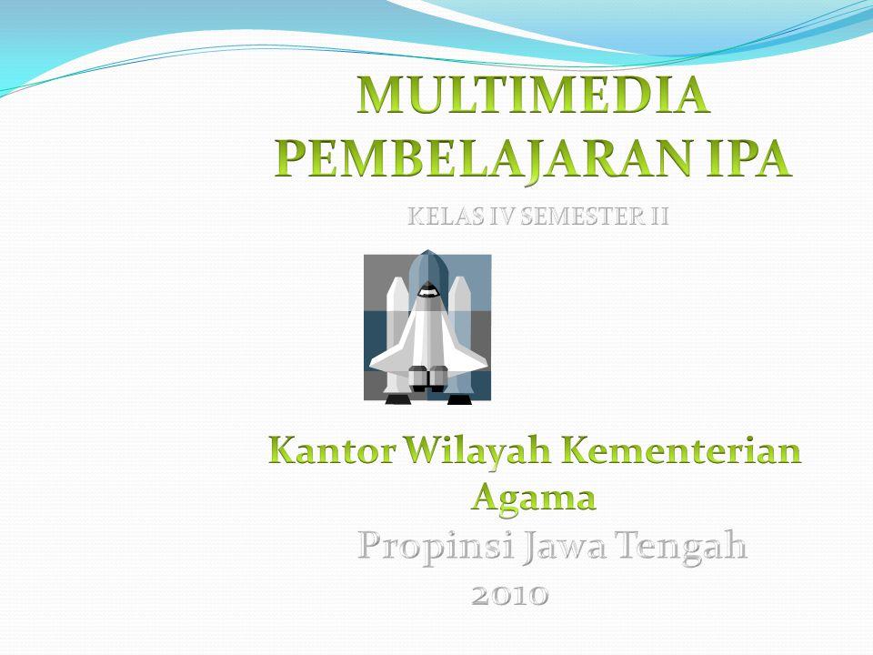 MULTIMEDIA PEMBELAJARAN IPA Kantor Wilayah Kementerian Agama