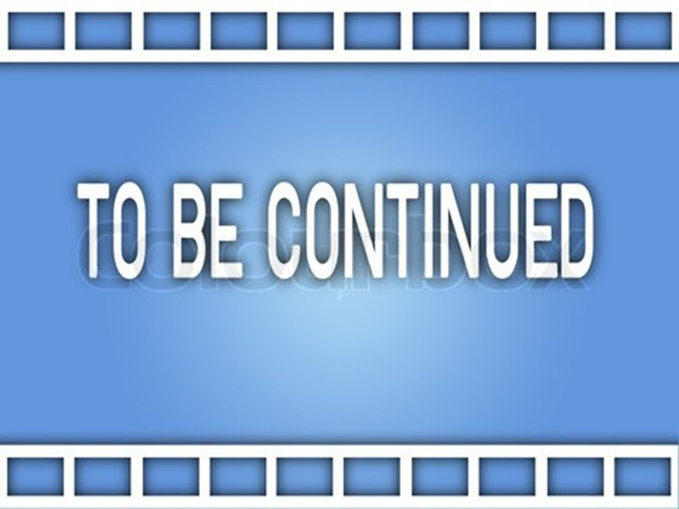 http://www.colourbox.com/image/the-word-to-be-continued-on-film-strip-image-5643556