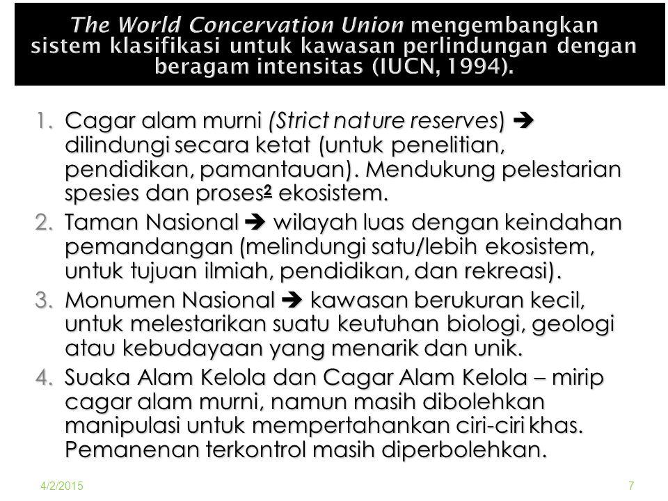 Cagar alam murni (Strict nature reserves)  dilindungi secara ketat (untuk penelitian, pendidikan, pamantauan). Mendukung pelestarian spesies dan proses2 ekosistem.