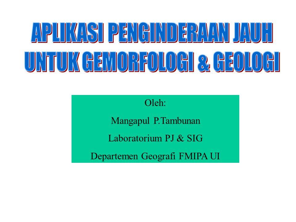 APLIKASI PENGINDERAAN JAUH UNTUK GEMORFOLOGI & GEOLOGI