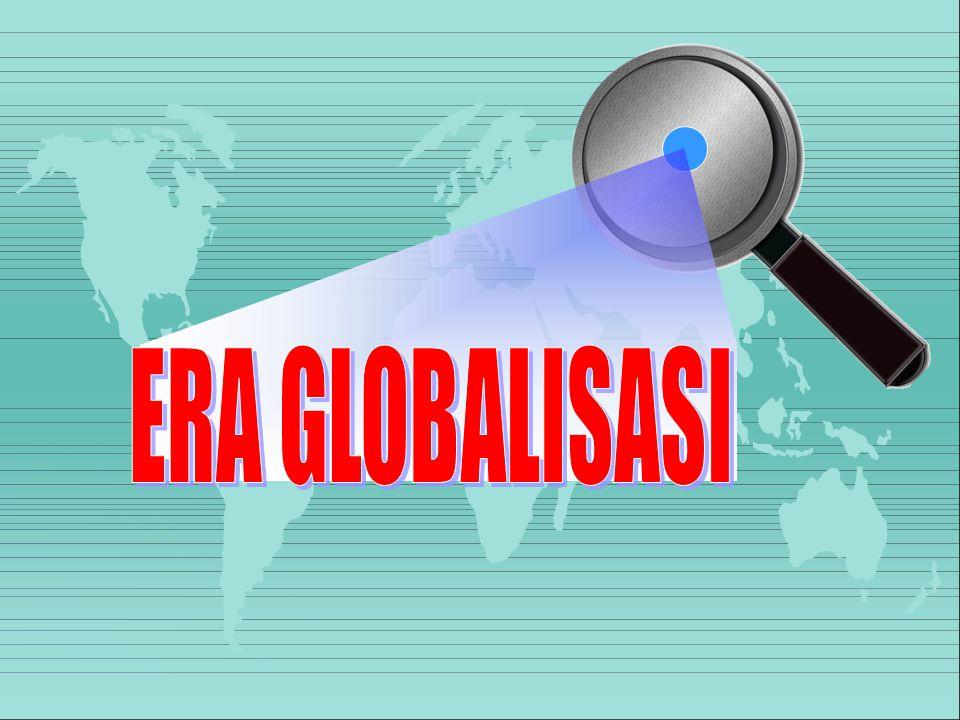 ERA GLOBALISASI
