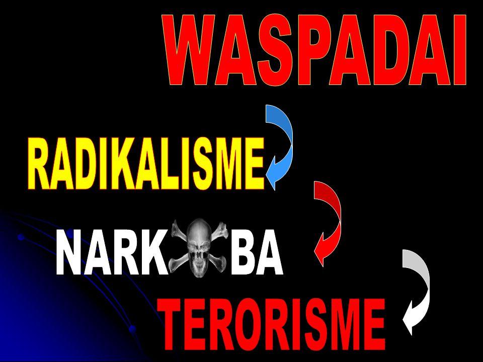 WASPADAI RADIKALISME NARK BA TERORISME