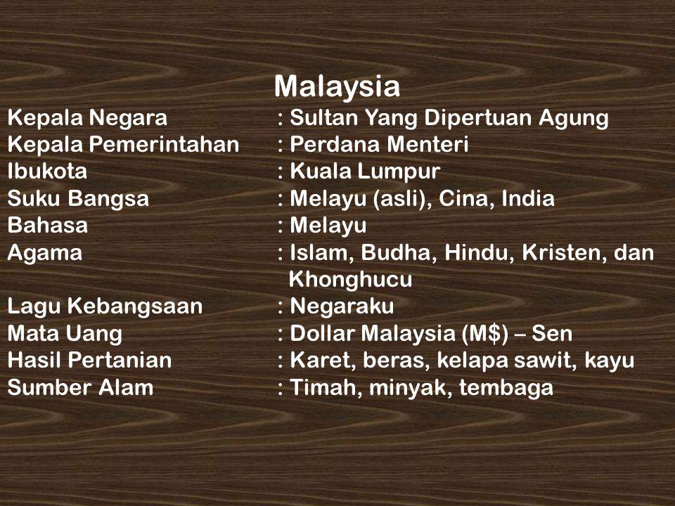 Malaysia Kepala Negara : Sultan Yang Dipertuan Agung