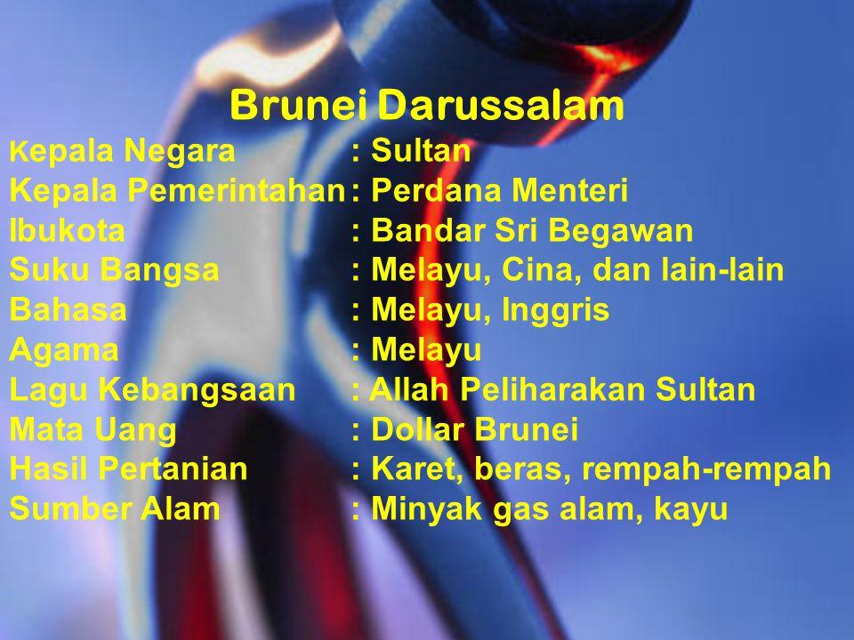 Brunei Darussalam Kepala Pemerintahan : Perdana Menteri