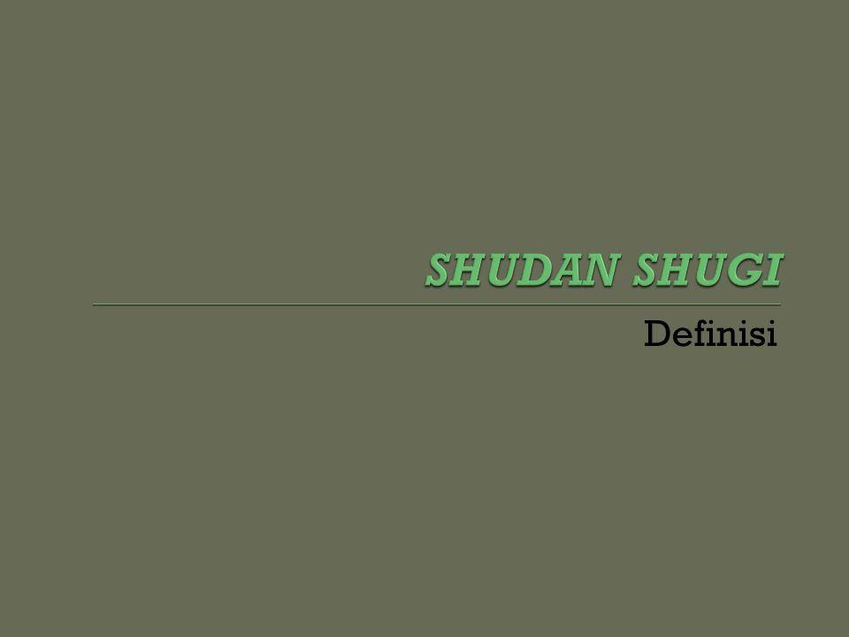 SHUDAN SHUGI Definisi