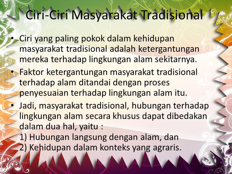 Ciri-Ciri Masyarakat Tradisional