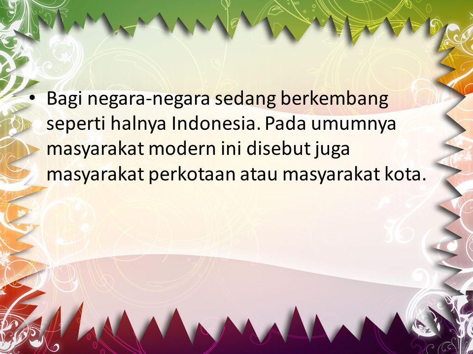Bagi negara-negara sedang berkembang seperti halnya Indonesia