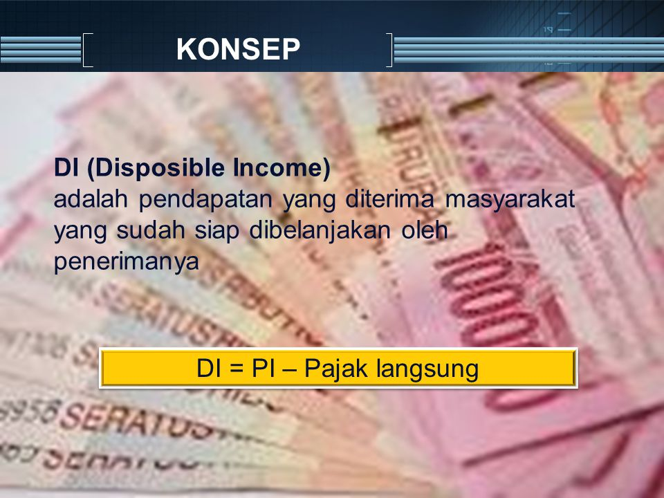 KONSEP DI (Disposible Income)