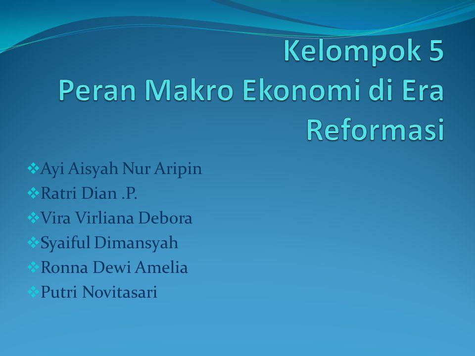 Kelompok 5 Peran Makro Ekonomi di Era Reformasi