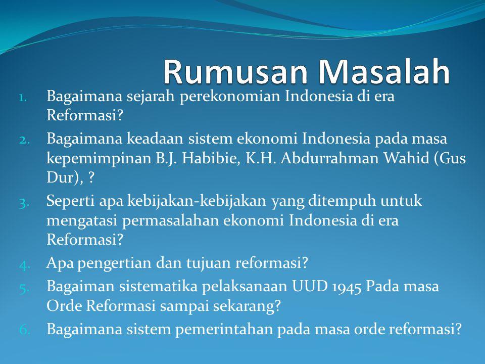 Rumusan Masalah Bagaimana sejarah perekonomian Indonesia di era Reformasi