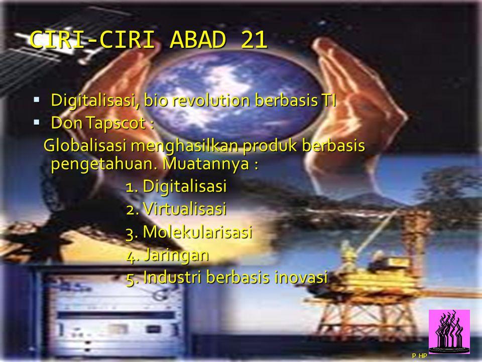 CIRI-CIRI ABAD 21 Digitalisasi, bio revolution berbasis TI