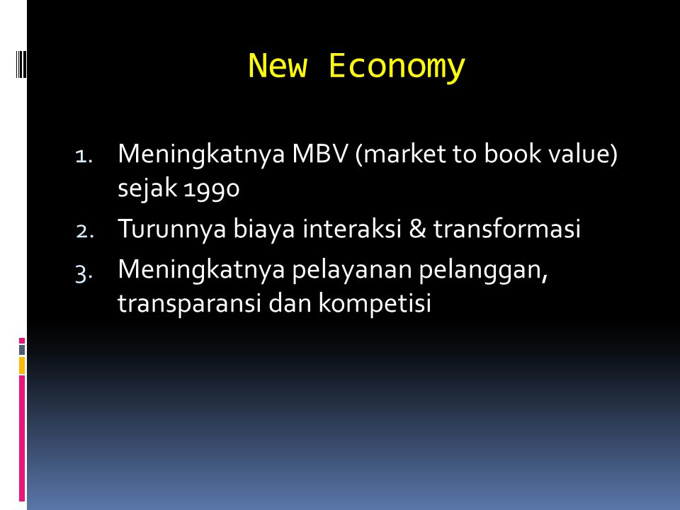 New Economy Meningkatnya MBV (market to book value) sejak 1990