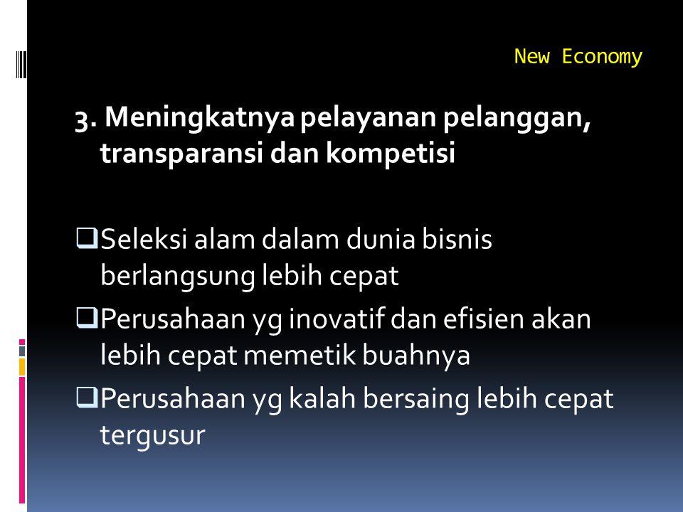 3. Meningkatnya pelayanan pelanggan, transparansi dan kompetisi