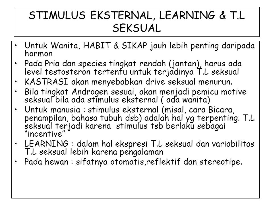 STIMULUS EKSTERNAL, LEARNING & T.L SEKSUAL