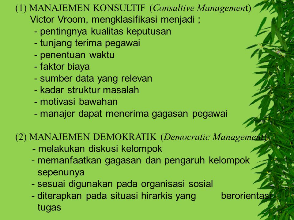 (1) MANAJEMEN KONSULTIF (Consultive Management)