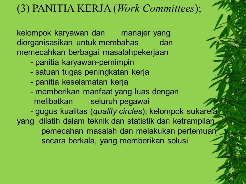 (3) PANITIA KERJA (Work Committees);