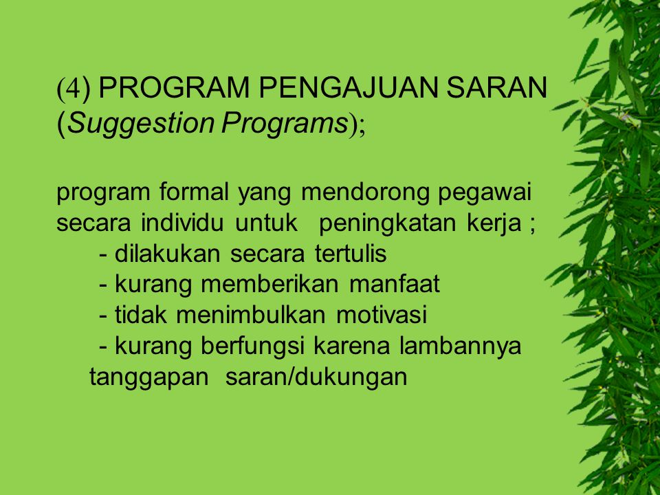 (4) PROGRAM PENGAJUAN SARAN (Suggestion Programs);