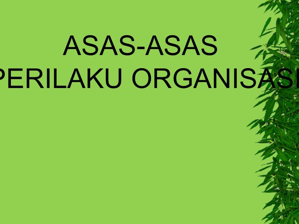 ASAS-ASAS PERILAKU ORGANISASI